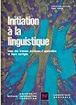 Initiation � la linguistique : Avec d...