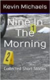 Nine In The Morning: Collected Short Stories