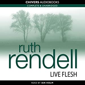Live Flesh | [Ruth Rendell]