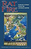 img - for Rat Fire: Korean Stories from the Japanese Empire book / textbook / text book