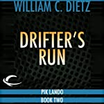 Drifter's Run (       UNABRIDGED) by William C. Dietz Narrated by Bill Quinn