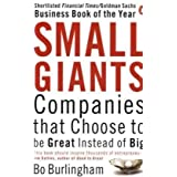 Small Giants: Companies That Choose to be Great Instead of Bigpar Bo Burlingham
