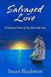 Salvaged Love: A historical novel of Key West 1828-1829