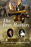 The Iron Masters: An Historical Novel of the Napoleonic Wars