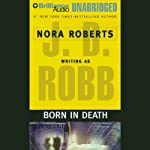 Born in Death: In Death, Book 23 (       UNABRIDGED) by J. D. Robb Narrated by Susan Ericksen