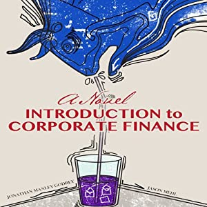 A Novel Introduction to Corporate Finance | [Jonathan Manley Godbey, Jason Mehl]