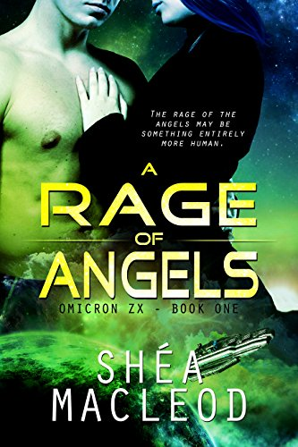 Shéa MacLeod - A Rage of Angels (Omicron ZX Book 1)