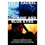 Cocaine and Blue Eyes ~ Fred Zackel