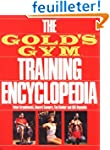 The Gold's Gym Training Encyclopedia