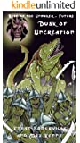 Rise of the Unmaker Future - Dusk of Uncreation (The Eridon Chronicles Book 8)