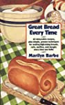 Great Bread Every Time: 65 Delectable...
