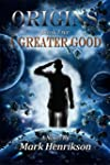 Origins: A Greater Good (English Edit...