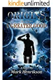 Origins: A Greater Good