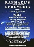 RAPHAEL' Ephemeris 2014 (Raphael's Astronomical Ephemeris of the Planet's Places)