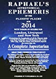 Raphael's Astronomical Ephemeris 2014: Of the Planets and Places