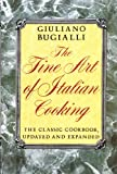 Fine Art of Italian Cooking (081291838X) by Giuliano Bugialli