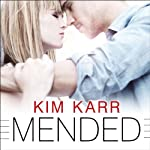 Mended: Connections, Book 3 (       UNABRIDGED) by Kim Karr Narrated by Veronica Meunch, Christian Fox