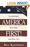 America First! Its History, Culture, and Politics