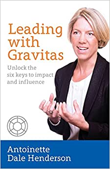 Leading With Gravitas: Unlock The Six Keys To Impact And Influence