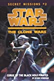 The Curse Of The Black Hole Pirates (Turtleback School & Library Binding Edition) (Star Wars: the Clone Wars: Secret Missions) (0606236554) by Windham, Ryder