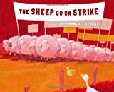 img - for By Jean-Francois Dumont The Sheep Go on Strike [Hardcover] book / textbook / text book