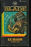 Ice Dragon: Blade 10 (0523003552) by Lord, Jeffrey
