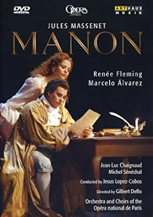 Massenet: Manon (featuring Renee Fleming and Marcelo Alvarez)
