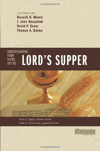 Buy Understanding Four Views on the Lord s Supper Counterpoints Church Life310262747 Filter