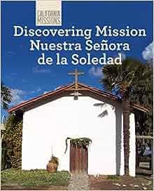 what is mission nuestra senora de la soledad known for