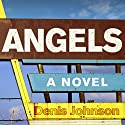 Angels: A Novel Audiobook by Denis Johnson Narrated by Victor Bevine