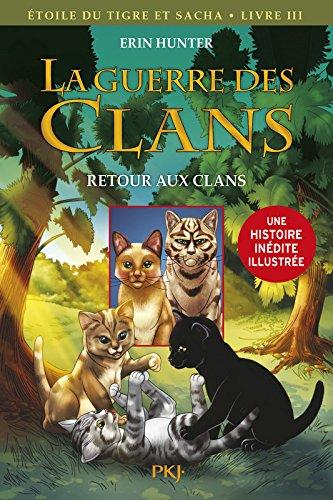 3. La guerre des Clans version illustrée cycle III : Retour aux clans