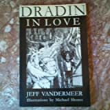 Dradin in Love: A Tale of Elsewhen & Otherwhere (0965220001) by Jeff VanderMeer