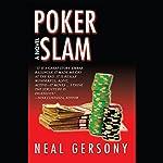Poker Slam | Neal Gersony