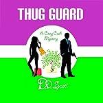 Thug Guard: A Cozy Cash Mystery #1 | D. D. Scott