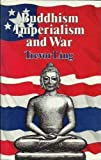 Buddhism, Imperialism and War (0042941059) by Ling, Trevor