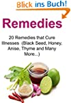 Remedies: 20 Remedies that Cure Illne...