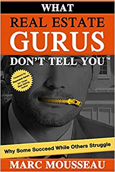 What Real Estate Gurus Don't Tell You: Why Some Succeed While Others Struggle (Volume 1)