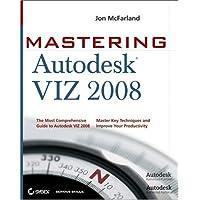 Mastering Autodesk VIZ 2008