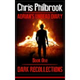 Dark Recollections (Adrian's Undead Diary Book 1) ~ Chris Philbrook