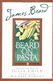 img - for James Beard's Beard On Pasta (James Beard Library of Great American Cooking) book / textbook / text book