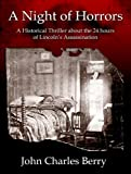 A Night of Horrors: A Historical Thriller about the 24 Hours of Lincoln's Assassination