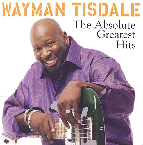 Wayman Tisdale - The Absolute Greatest Hits - Zortam Music