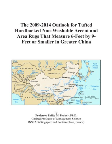 The 2009-2014 Outlook for Tufted Hardbacked Non-Washable Accent and Area Rugs That Measure 6-Feet by 9-Feet or Smaller in Greater China