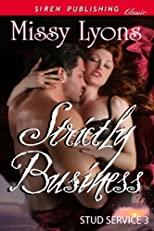 Strictly Business [Stud Service 3] (Siren Publishing Classic)