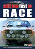 Still Too Fast to Race - Group B Rally