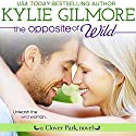 The Opposite of Wild: Clover Park, Book 1 Audiobook by Kylie Gilmore Narrated by Charles Lawrence