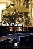echange, troc Jean Huon - Les fusils d'assaut français : 1916-1921,1948-1963,1969 à nos jours