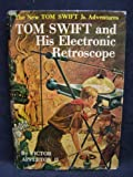 Tom Swift and his electronic retroscope; (His The new Tom Swift, Jr., adventures [14]) (0448091143) by Appleton, Victor