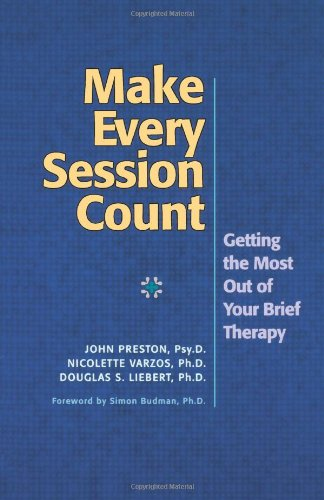 Make Every Session Count: Getting The Most Of Your Brief Therapy