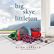 Big Skye Littleton Audiobook by Elisa Lorello Narrated by Rachel Fulginiti
